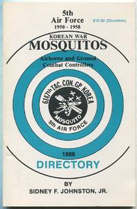 5th Air Force 1950-1958: Korean War Mosquitos, Airborne and Ground Combat Controllers: (Mosquito Directory '86)