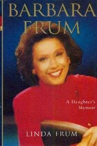 Barbara Frum. A Daughter's Memoir