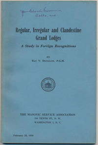 Regular, Irregular and Clandestine Grand Lodges: A Study in Foreign Recognitions