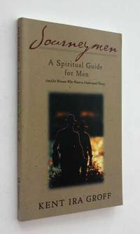 Journeymen: A Spiritual Guide for Men (and for Women Who Want to Understand Them)
