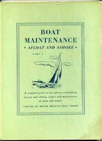 BOAT MAINTENANCE AFLOAT AND ASHORE Complete in 3 Volumes