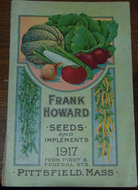 "1917 FRANK HOWARD'S; Annual spring catalog of reliable ""seeds that grow"