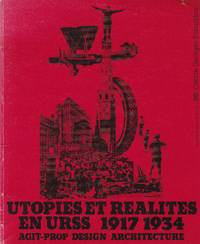 Utopies et réalités en URSS, 1917-1934: Agit-prop, design, architecture