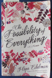 Possibility of Everything  The: A Memoir