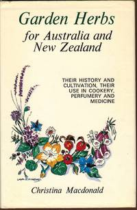 image of Garden Herbs for Australia and New Zealand : Their History and Cultivation, Their Use in Cookery, Perfumery and Medicine