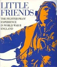 Little Friends: The Fighter Pilot Experience in World War II. England