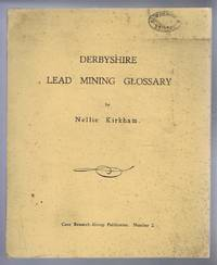 Derbyshire Lead Mining Glossary, Cave resarch Group Publication, Number 2