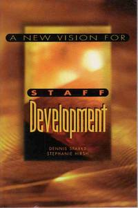 A NEW VISION FOR STAFF DEVELOPMENT by  Stephanie  Dennis And Hirsh - Paperback - First Printing - 1997 - from Never Enough Stuff and Biblio.com