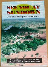 image of See You at Sundown. A True Story of Two Lives on One  of Australia's  Northern Frontiers