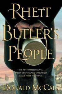 Rhett Butler's People by Donald McCaig - Hardcover - 2007 - from ThriftBooks (SKU: G0312262515I4N01)