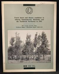 Forest Insect and Disease Conditions in Alberta, Saskatchewan, Manitoba and the Northwest Territories in 1991