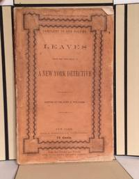 Leaves from the Note-Book of a New York Detective. The Private Record of J. B.