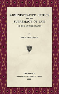 Administrative Justice and the Supremacy of Law