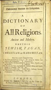 DICTIONARIUM SACRUM seu religiosum. A dictionary of all religions, ancient and modern..
