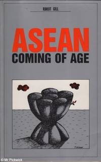 ASEAN Coming of Age by Ranjit Gill - First Edition - 1987 - from Mr Pickwick's Fine Old Books (SKU: 28370)