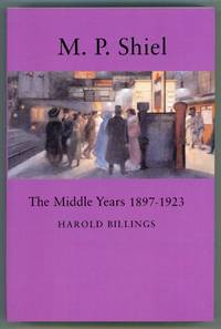 M. P. SHIEL: THE MIDDLE YEARS, 1897-1923
