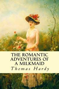 image of The Romantic Adventures of a Milkmaid