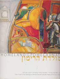 Homeland of The Pomegranate: Eretz Israel in The Paintings of Shmuel Bonneh and The Poetry of...
