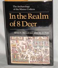 In the Realm of the 8 Deer; The Archaeology of the Mixtec Codices