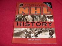 The Official Illustrated NHL History : The Story of the Coolest Game