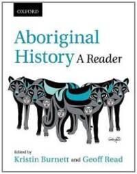 Aboriginal History: A Reader by Oxford University Press - 2012-07-04