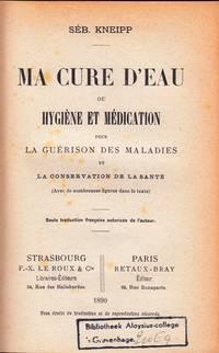Ma Cure d'Eau ou hygiène et Médication pour la guérison des maladies et la conservation de la Santé