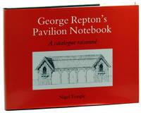 George Repton's Pavilion Notebook: A Catalogue Raisonne