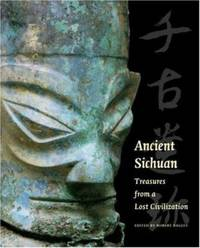 Ancient Sichuan -Treasures from a Lost Civilization