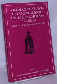 image of Armenian Merchants of the Seventeenth and Early Eighteenth Centuries: English East India Company Sources