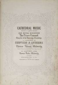 Cathedral Music dedicated by express permission to His Royal Highness The Prince Consort Chancellor of the University of Cambridge A Collection of Services & Anthems... Subscribers Copy L1.II.6. [Piano-vocal score]