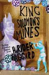 king solomon s mines haggard h rider hampson robert foden giles