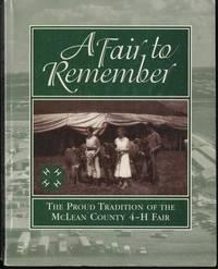 A Fair to Remember McLean County 4-H Fair Illinois by Diane Donelson Miller Logsdon, Sondra...