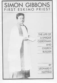 Simon Gibbons First Eskimo Priest