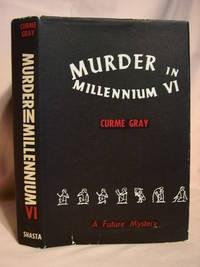 MURDER IN MILLENNIUM VI