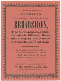 [Broadside]: A Superlative Selection of American Nineteenth-Century Historical and Advertising Broadsides, Trade Cards, Admission Tickets, Letterheads, Billheads, Broadsheets, Song Ballads, Rewards of Merit, Stationers' Labels, &c