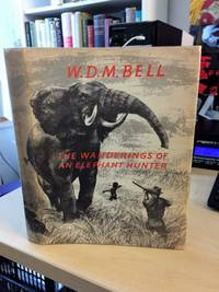 The Wanderings of an Elephant Hunter by W. D. M. Bell - Hardcover - Second Edition - 1958 - from Dreadnought Books and Biblio.co.uk