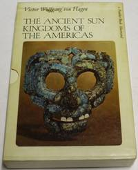 image of The Ancient Sun Kingdoms Of The Americas
