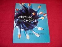 Writing by Choice : A Holistic and Developmental Guide for Student Writers
