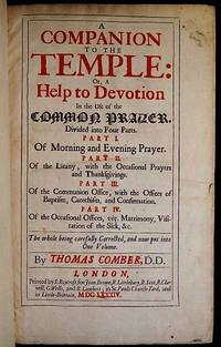image of A Companion to the Temple: Or, A Help to Devotion in the Use of the Common Prayer, Divided into Four Parts . . . The whole being carefully corrected, and now put into one volume