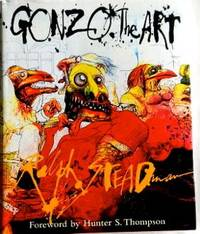 Gonzo the Art by  Ralph Steadman - 1st - 1998 - from Armadillo & Dicker Books & Ephemera (SKU: 01301)