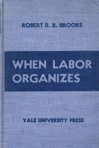 image of When Labor Organizes