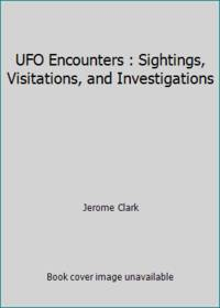 image of UFO Encounters : Sightings, Visitations, and Investigations