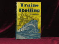 Trains Rolling. Stories on Railroads at Home and Abroad, with 237 Illustrations