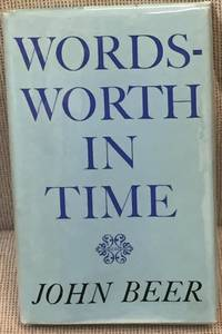 Wordsworth in Time by John Beer - Signed First Edition - 1979 - from My Book Heaven (SKU: 031513)