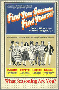 FIND YOUR SEASONING, FIND YOURSELF, Hickey, Robert and Kathleen Hughes