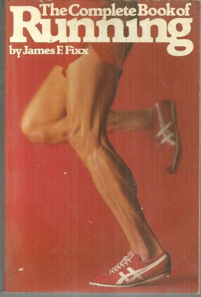 COMPLETE BOOK OF RUNNING, Fixx, James