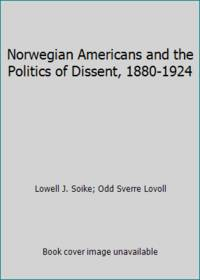 Norwegian Americans and the Politics of Dissent, 1880-1924