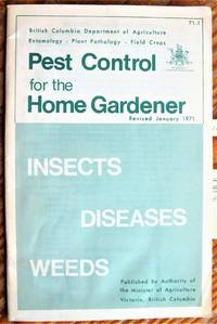 image of Pest Control for the Home Gardener: Insects, Disease and Weeds
