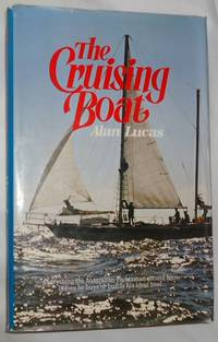 The Cruising Boat: Everything the Australian yachtsman should know before he buys or builds his ideal boat