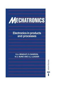 Mechatronics: Electronics in Products and Processes by etc